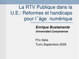 La RTV Publique  dans la U.E.: Reformes et handicaps pour l´âge  numérique