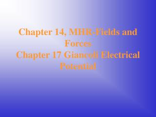 Chapter 14, MHR-Fields and Forces Chapter 17 Giancoli Electrical Potential