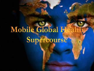 Mobile Global Health Supercourse