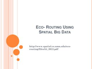 Eco- Routing  Using  Spatial  Big Data