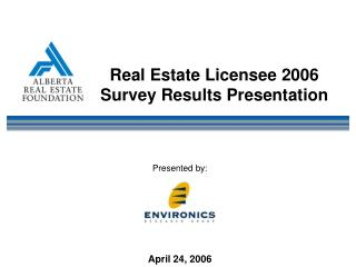 Real Estate Licensee 2006 Survey Results Presentation