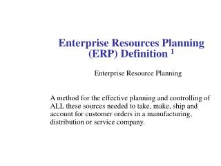 Enterprise Resources Planning ERP Definition 1