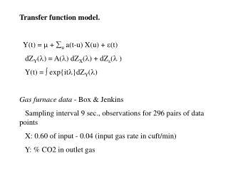 Transfer function model.   Y(t) =    +   u  a(t-u) X(u) +   (t)