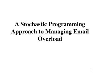 A Stochastic Programming Approach to Managing Email Overload