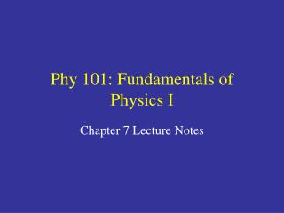 Phy 101: Fundamentals of Physics I