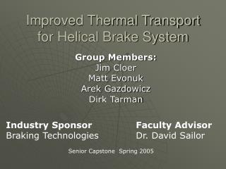Improved Thermal Transport for Helical Brake System