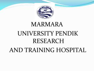 MARMARA  UNIVERSITY PENDIK RESEARCH  AND TRAINING HOSPITAL