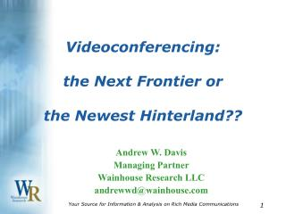 Videoconferencing: the Next Frontier or the Newest Hinterland??
