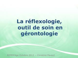 La r�flexologie,  outil de soin en g�rontologie