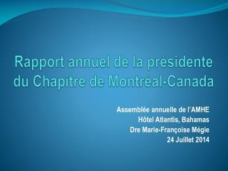 Rapport annuel de la présidente  du Chapitre de Montréal-Canada