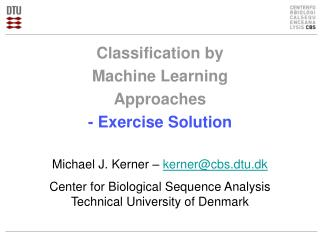 Classification by  Machine Learning  Approaches - Exercise Solution