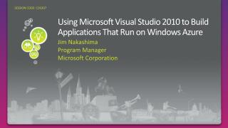Using Microsoft Visual Studio 2010 to Build Applications That Run on Windows Azure