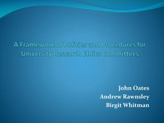 A Framework of Policies and Procedures for University Research Ethics Committees