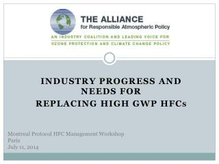 Industry Progress and  Needs for Replacing  High GWP  HFC s