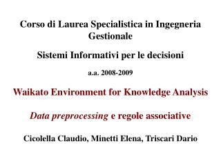 Corso di Laurea Specialistica in Ingegneria Gestionale Sistemi Informativi per le decisioni
