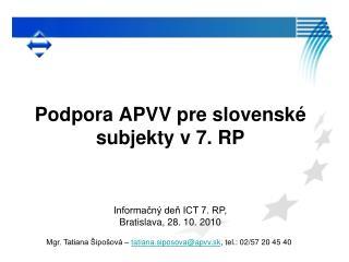 Podpora APVV pre slovensk� subjekty v 7. RP