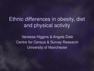 Ethnic differences in obesity, diet and physical activity
