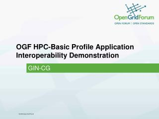 OGF HPC-Basic Profile Application Interoperability Demonstration