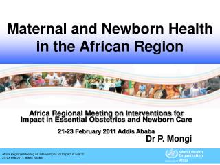 Maternal and Newborn Health in the African Region