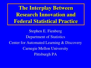 The Interplay Between Research Innovation and Federal Statistical Practice