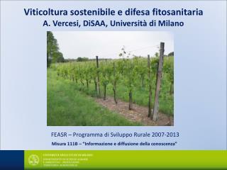 Viticoltura sostenibile e difesa fitosanitaria  A. Vercesi, DiSAA, Università di Milano