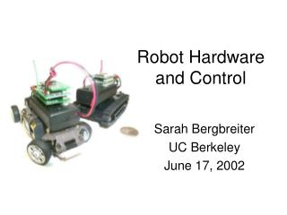 Robot Hardware and Control