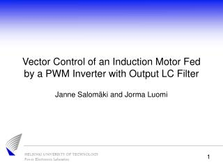 Vector Control of an Induction Motor Fed by a PWM Inverter with Output LC Filter
