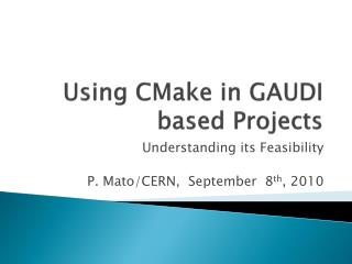 Using  CMake  in GAUDI based Projects