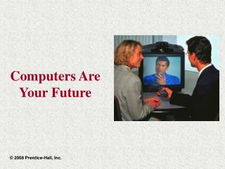 Computers Are Your Future