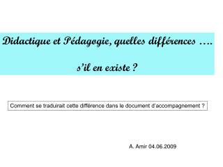 Didactique et Pédagogie, quelles différences …. s'il en existe ?
