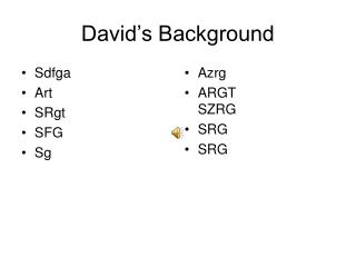 David�s Background