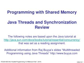 Programming with Shared Memory Java Threads and Synchronization Review