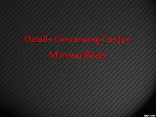 Details Concerning Casque Monster Beats