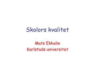 Skolors kvalitet