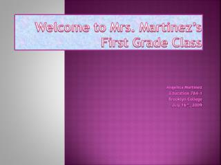 Welcome to Mrs. Martinez�s  First Grade Class