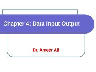 Chapter 4: Data Input Output