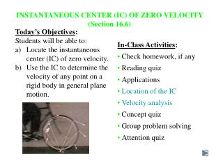 INSTANTANEOUS CENTER IC OF ZERO VELOCITY Section 16.6