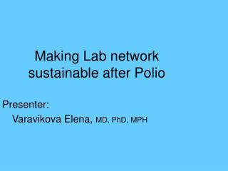 Making Lab network sustainable after Polio