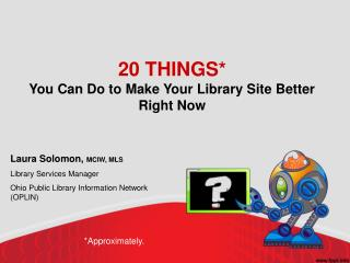20 THINGS* You Can Do to Make Your Library Site Better Right Now