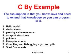 The assumption is that you know Java and need to extend that knowledge so you can program in C.