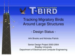 Tracking Migratory Birds Around Large Structures  Design Status - Arik Brooks and Nicholas Patrick
