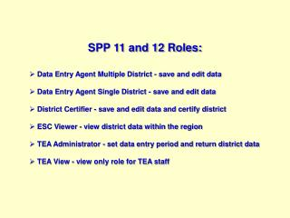 SPP 11 and 12 Roles: