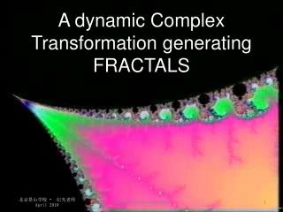 A dynamic Complex Transformation generating FRACTALS