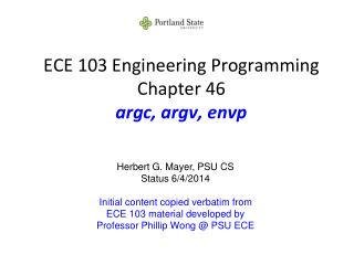 ECE 103 Engineering Programming Chapter 46 argc, argv, envp