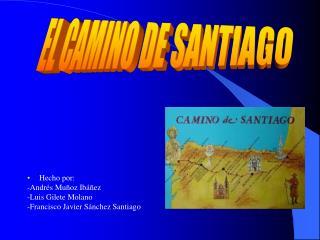 Hecho por: -Andrés Muñoz Ibáñez -Luis Gilete Molano -Francisco Javier Sánchez Santiago