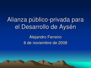 Alianza público-privada para el Desarrollo de Aysén