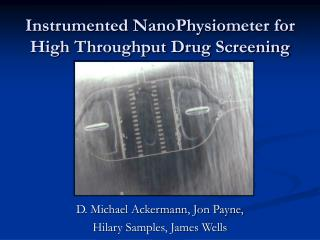Instrumented NanoPhysiometer for   High Throughput Drug Screening