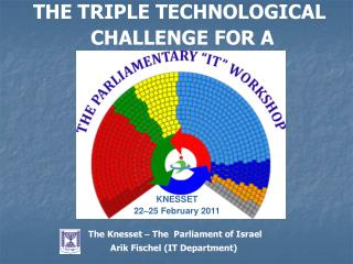 THE TRIPLE TECHNOLOGICAL  CHALLENGE FOR A PARLIAMENT
