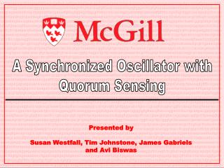 A Synchronized Oscillator with Quorum Sensing