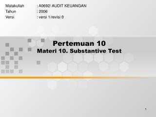Pertemuan 10  Materi 10. Substantive Test